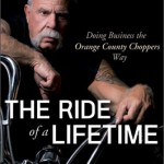 The Ride of a Lifetime by Paul Teutul Sr.