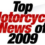 Top Motorcycle News of 2009