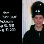 Matt 'The Right Stuff' Dieckmann Tribute