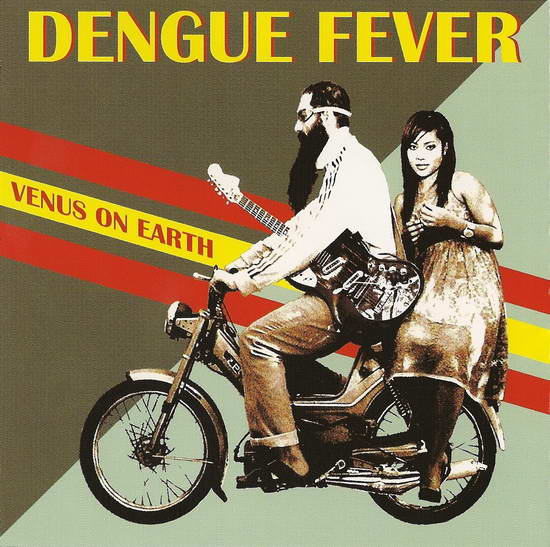 Dengue-Fever-Venus-On-Earth